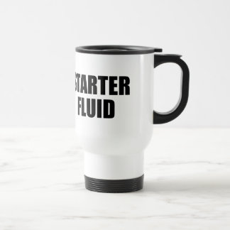 Starter Fluid Coffee Quote Travel Mug