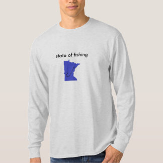State of fishing! T-Shirt