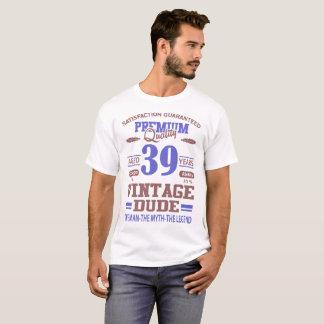 statisfaction guaranteed premium quality aged 39 T-Shirt