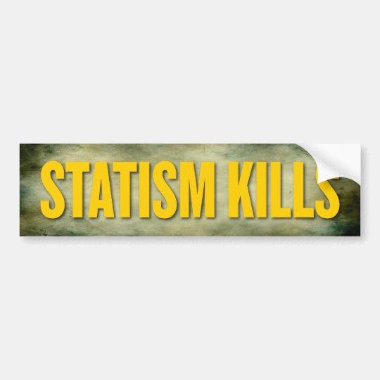 Statism Kills Bumper Sticker