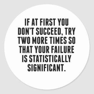Statistically Significant Failure Classic Round Sticker
