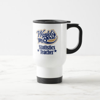 Statistics Teacher Gift For (Worlds Best) Travel Mug