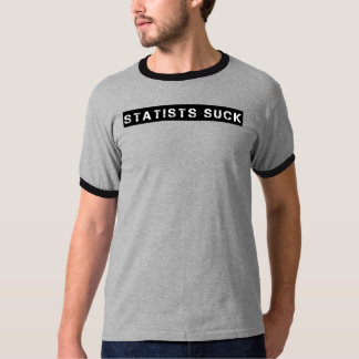 Statists Suck Ringer T-shirt