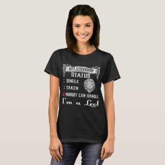 Status Single Taken Nobody Can Handle A Leo Zodiac T-Shirt