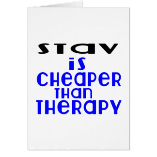 Stav Is Cheaper  Than Therapy Card