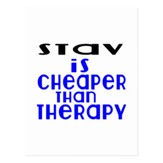 Stav Is Cheaper  Than Therapy Postcard