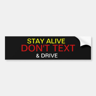 STAY ALIVE DON'T TEXT AND DRIVE BUMPER STICKER