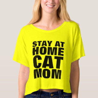 STAY AT HOME CAT MOM t-shirts