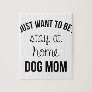 Stay At Home Dog Mom Jigsaw Puzzle