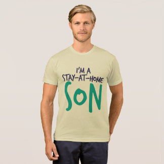 """Stay-At-Home Son"" T-Shirt"
