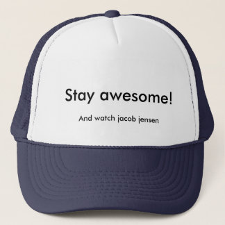 Stay awesome cap
