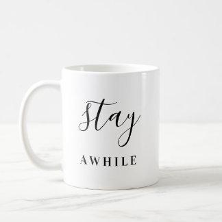 Stay Awhile Coffee Mug
