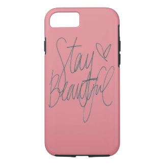 Stay Beautiful iPhone 7 Case