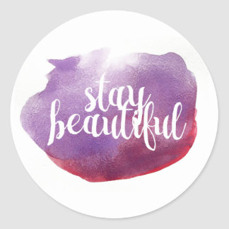 Stay Beautiful watercolor Classic Round Sticker