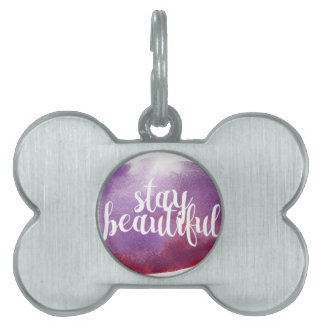 Stay Beautiful watercolor Pet Tag