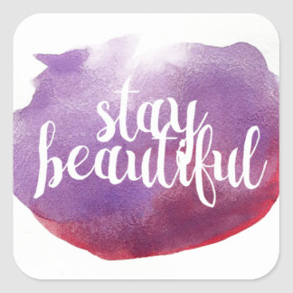 Stay Beautiful watercolor Square Sticker