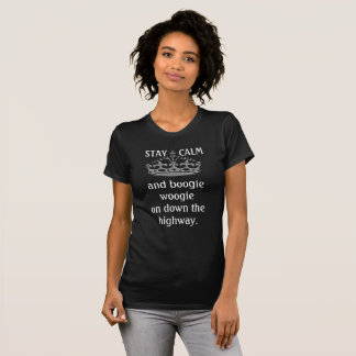 Stay Calm and Boogie Woogie -- T-shirt