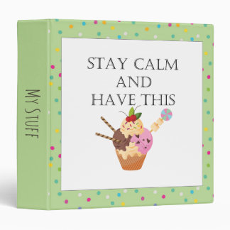 Stay Calm and Have an Ice Cream Sundae Binder