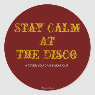 Stay Calm, At The Disco, Classic Round Sticker