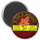 Stay Calm, Eat Bacon Magnet