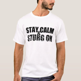 Stay Calm & Sturg On -White Sturg - acigifts@yahoo T-Shirt