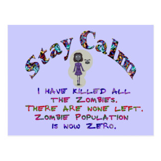 Stay Calm Zombies are dead Postcard