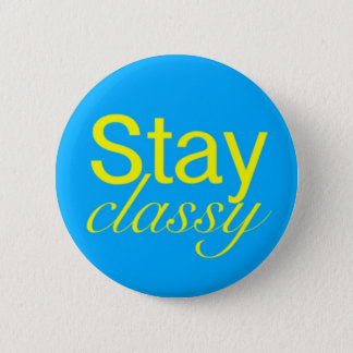 Stay Classy 2 Inch Round Button