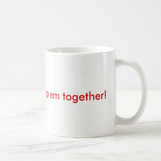 Stay Clever ...keep em together Coffee Mug