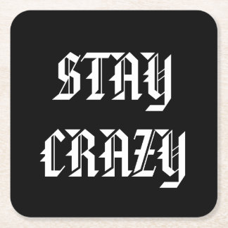 STAY CRAZY Square Coasters. Square Paper Coaster