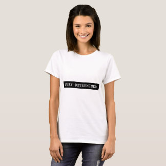 Stay Determined Typewriter Label T-Shirt