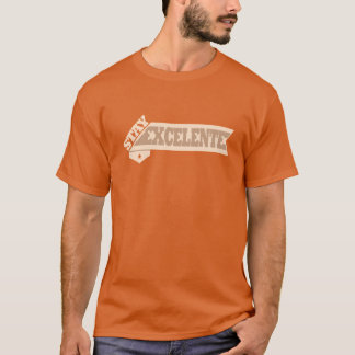 Stay Excelente T-Shirt