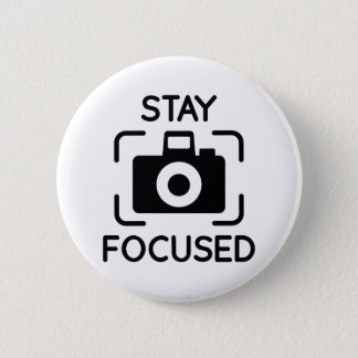 Stay Focused 2 Inch Round Button