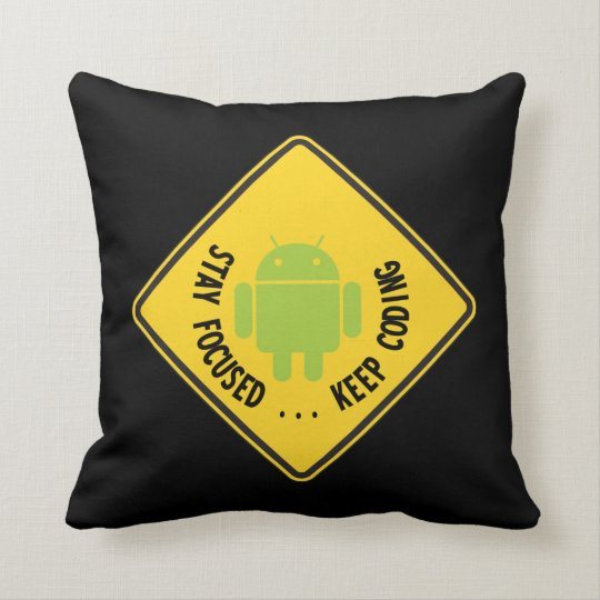 Stay Focused ... Keep Coding Bug Droid Sign Sides Throw Pillow