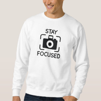 Stay Focused Sweatshirt
