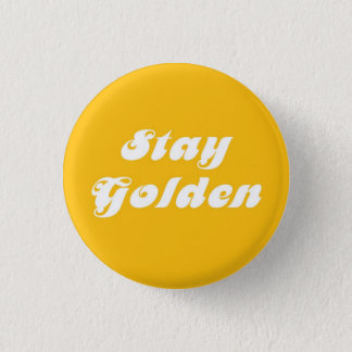 Stay Golden 1 Inch Round Button