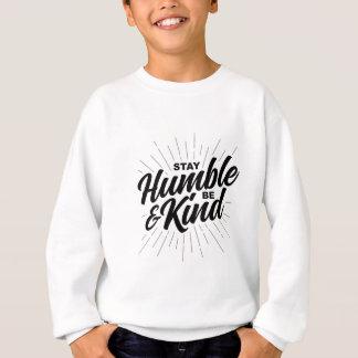 Stay Humble and Be Kind Sweatshirt