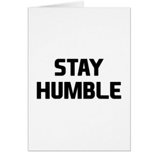 Stay Humble Card