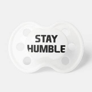 Stay Humble Pacifier