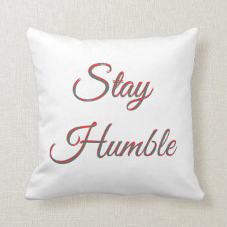 Stay Humble - Pillow