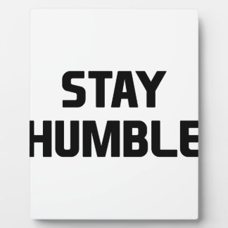 Stay Humble Plaque