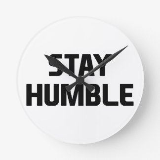Stay Humble Round Clock