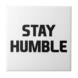Stay Humble Tile