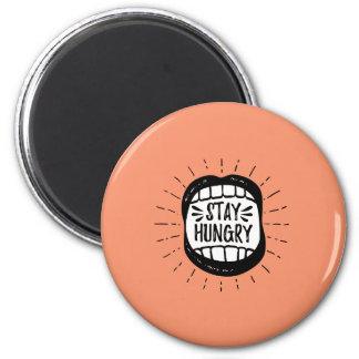 Stay Hungry 2 Inch Round Magnet