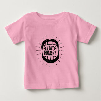 Stay Hungry Baby T-Shirt