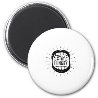 Stay Hungry Mouth 2 Inch Round Magnet