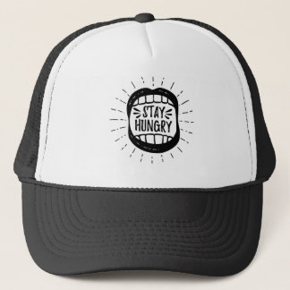 Stay Hungry Trucker Hat