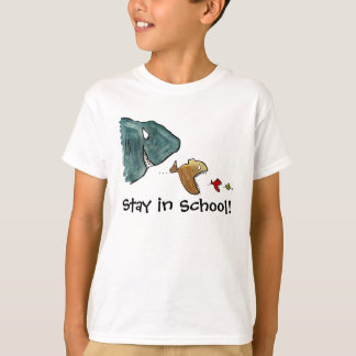 Stay in School! Tee Shirts