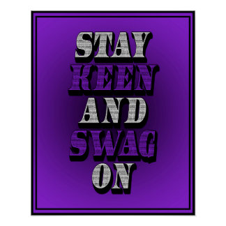Stay Keen And Swag On - 16x20 Poster