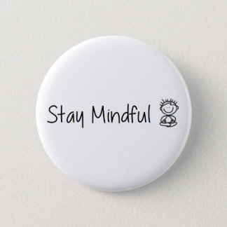 Stay Mindful 2 Inch Round Button