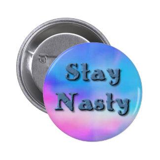 Stay Nasty, Anti Trump Pro Hillary Button
